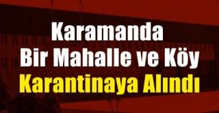 Karamanda Bir Mahalle ve Köy Karantinaya Alındı