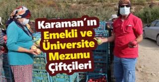 Karaman'ın emekli ve üniversite mezunu çiftçileri