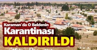Karaman'da O Beldenin Karantinası Kaldırıldı