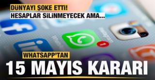 WhatsApp'tan 15 Mayıs sonrası için açıklama