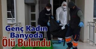 Karaman'da Şüpheli Ölüm! Banyoda Ölü Bulundu