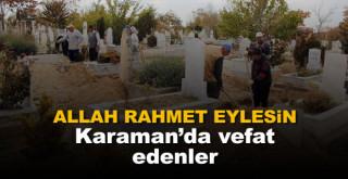 6 Mart Karaman'da vefat edenler
