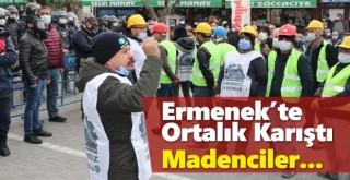 Ermenek'te madencilerin eyleminde arbede yaşandı