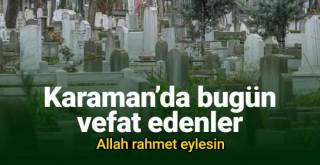 11 Mayıs Karaman'da vefat edenler