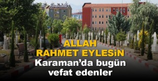 27 Kasım Karaman'da vefat edenler