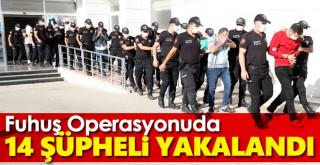Fuhuş operasyonunda 14 şüpheli yakalandı