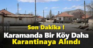 Karaman'da bir köy daha karantinaya alındı