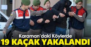 Karaman'daki köylerde 19 kaçak yakalandı