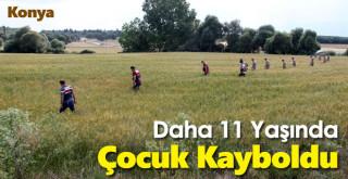 Konya'da kaybolan 11 yaşındaki çocuk aranıyor