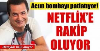 Acun Ilıcalı'nın Netflix'e rakip oluyor