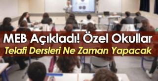 Özel Okullar Telafi Dersleri Ne Zaman?