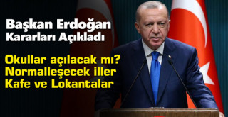 Koronavirüsle mücadele yeni kararlar! Cumhurbaşkanı Erdoğan açıkladı