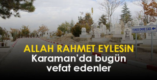 8 Ekim Karaman'da vefat edenler