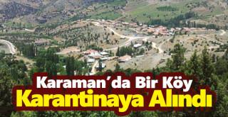 Karaman'da Bir Köy Karantinaya Alındı