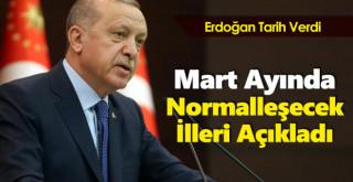 Erdoğan tarih verdi: İşte mart ayında normalleşecek iller