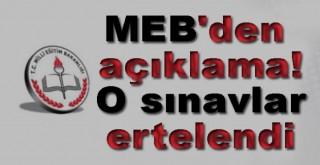 MEB'den açıklama! O sınavlar ertelendi