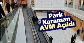 Park Karaman Alışveriş ve Yaşam Merkezi Açıldı