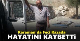 Karaman'da trafik kazası! 1 ölü