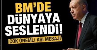 Erdoğan BM'de dünyaya seslendi! Çok önemli aşı mesajı