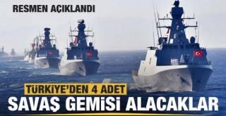 Türkiye'den 4 adet savaş gemisi alacaklar