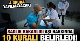 Sağlık Bakanlığı aşı için 10 kuralı belirledi! 4 gruba aşı yapılmayacak
