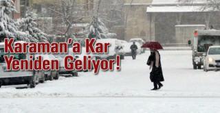 Karaman'a Kar Yeniden Geliyor!