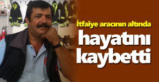 Karaman'da İtfaiye eri hayatını kaybetti