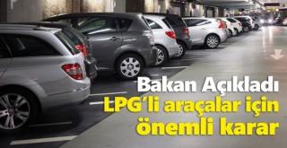 LPG'li araçlar için önemli karar