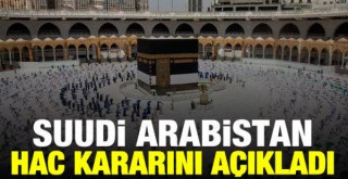 Suudi Arabistan, merakla beklenen hac kararını açıkladı
