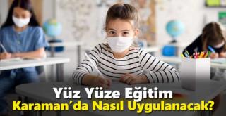 Yüz Yüze Eğitim Karaman'da Nasıl Uygulanacak?