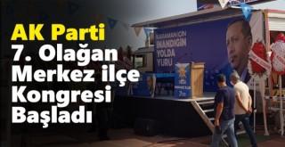 AK Parti 7'inci Olağan Merkez İlçe Kongresi Başladı