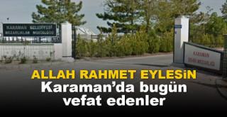 15 Mayıs Karaman'da vefat edenler