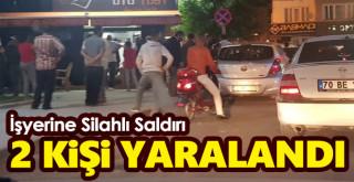 Karaman'da İşyerine Silahlı Saldırı! 2 Yaralı