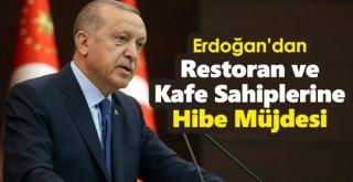 Erdoğan'dan restoran ve kafe sahiplerine hibe müjdesi